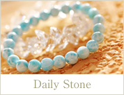 Daily Stone (日常でサラリと美しく天然石を身につけて)